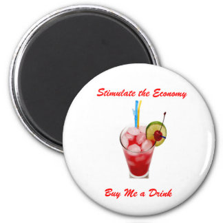 Stimulate the EconomyBuy me a Drink Magnet