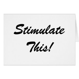 Stimulate This! Greeting Card