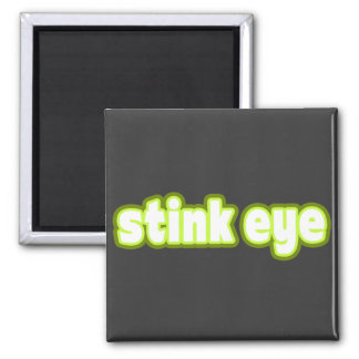 """""""Stink Eye"""" Say What? 2 Inch Square Magnet"""