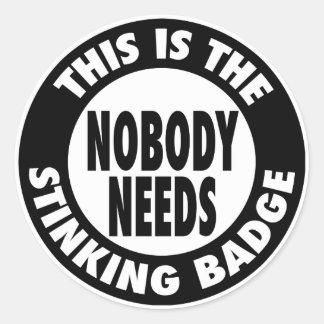 Stinking Badge Classic Round Sticker