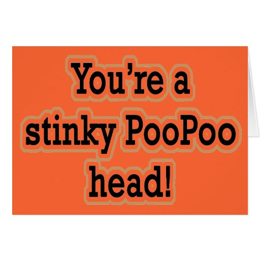 STINKY POO POO HEAD CARD
