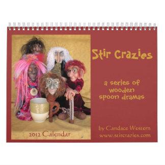 Stir Crazies 2012 Calendar with advice