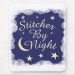 Stitcher By Night Mouse Pad