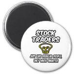 Stock Traders...Regular People, Only Smarter Magnet