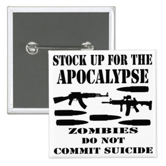 Stock Up For The Apocalypse Zombies Do Not Commit Buttons