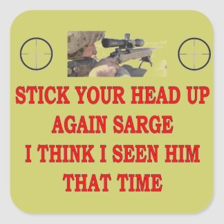 STOCK YOUR HEAD UP AGAIN SARGE SQUARE STICKER