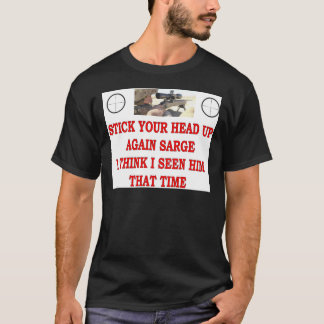 STOCK YOUR HEAD UP AGAIN SARGE T-Shirt