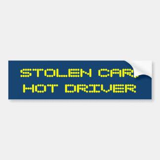 stolen-car-hot-driver-01 bumper sticker