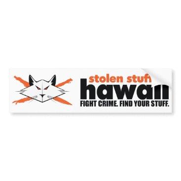 Hawaiian Themed Stolen Stuff Hawaii Bumper Sticker
