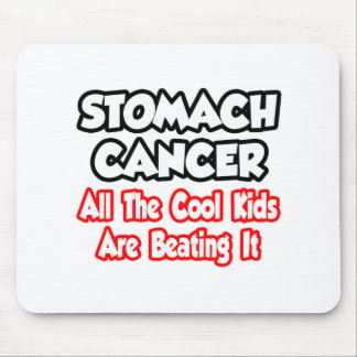 Stomach Cancer...All The Cool Kids Are Beating It Mousepad