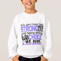 Stomach Cancer How Strong We Are Sweatshirt