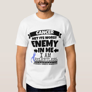Stomach Cancer Met Its Worst Enemy in Me T-shirt