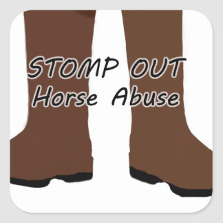 Stomp Out Horse Abuse Square Sticker