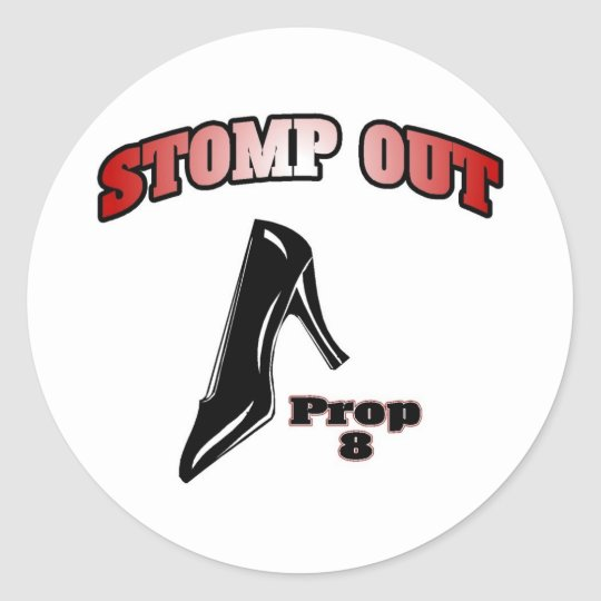 Stomp Out Prop 8 Classic Round Sticker