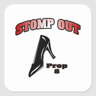 Stomp Out Prop 8 Square Sticker