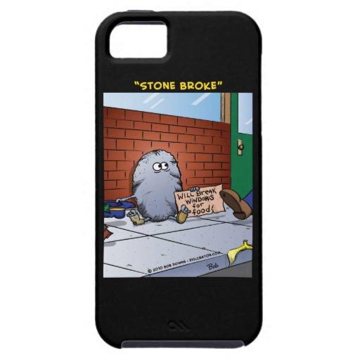 """""""Stone Broke"""" iPhone 5 Cases"""