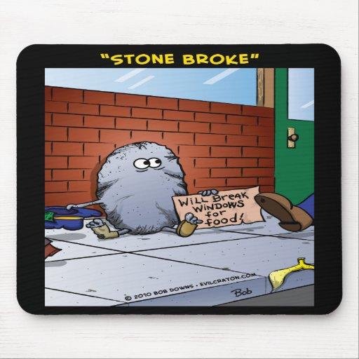 """Stone Broke"" Mousepad"