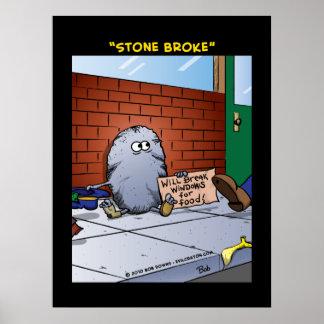 """""""Stone Broke"""" Poster"""