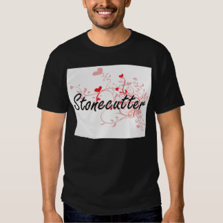 Stonecutter Artistic Job Design with Hearts Tshirts