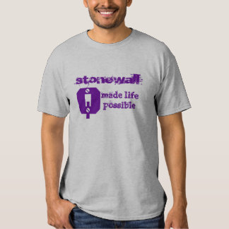 Stonewall Made Life Possible T-shirt