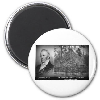 STONY BATTER - Birthplace of Pres. James Buchanan Magnet