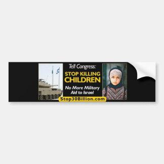 Stop $30 Billion to Israel Bumper Sticker Car Bumper Sticker