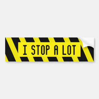 STOP A LOT bumper sticker