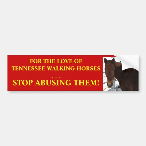 Stop Abuse of Tennessee Walking Horses Car Bumper Sticker