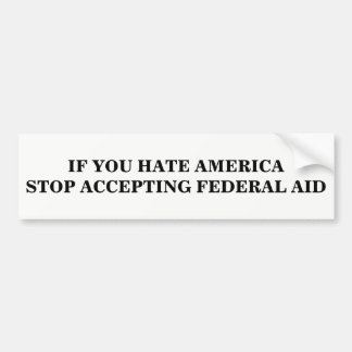 Stop Accepting Federal Aid Bumper Sticker
