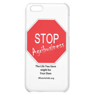 Stop Agribusiness Case For iPhone 5C