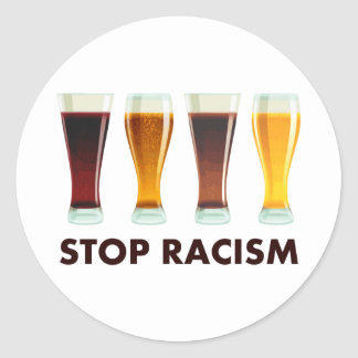Stop Alcohol Racism Beer Equality Classic Round Sticker