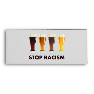Stop Alcohol Racism Beer Equality Envelope