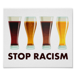 Stop Alcohol Racism Beer Equality Poster