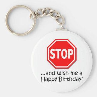 STOP and say Happy Birthday to me! Basic Round Button Keychain