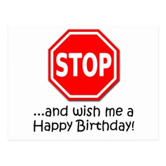 STOP and say Happy Birthday to me! Postcard