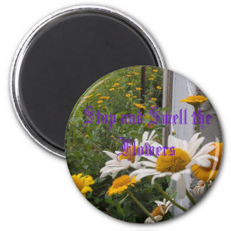 Stop and Smell the Flowers 2 Inch Round Magnet