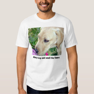 Stop and smell the flowers T-Shirt