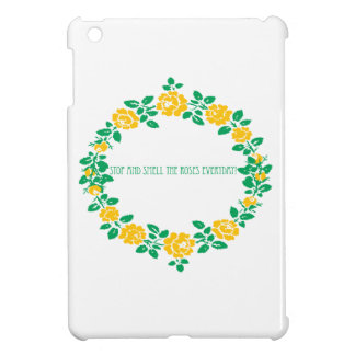 Stop And Smell The Roses Everyday iPad Mini Cover
