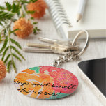 Stop and Smell the Roses! Key Chains