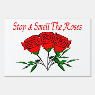 Stop And Smell The Roses Lawn Sign