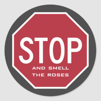 STOP And Smell The Roses Stop Sign Stickers
