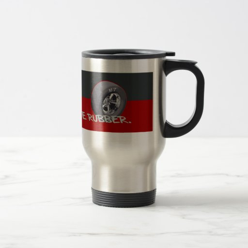 STOP AND SMELL THE RUBBER COFFEE MUGS
