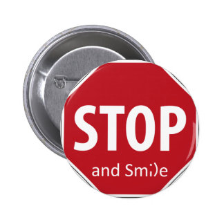 stop and smile pinback button