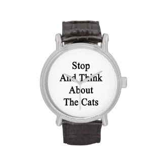Stop And Think About The Cats Wrist Watches