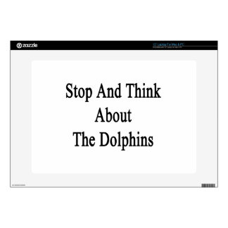 """Stop And Think About The Dolphins 15"""" Laptop Decals"""