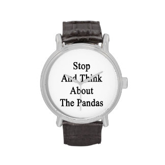 Stop And Think About The Pandas Watches