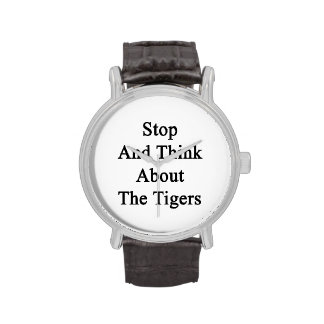 Stop And Think About The Tigers Wristwatches