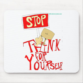 STOP and Think For Yourself Mouse Pad