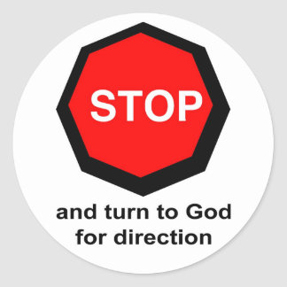 Stop and turn to God for direction Christian Classic Round Sticker