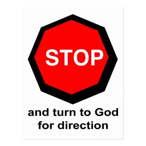 Stop and turn to God for direction Christian Postcard